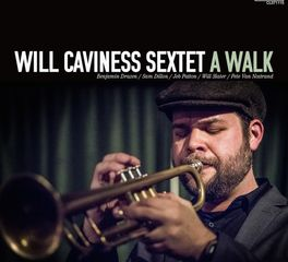 Will Caviness Sextet – A Walk