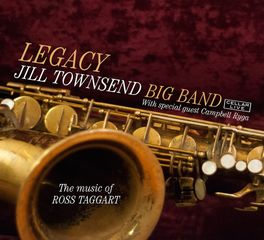 Jill Townsend Big Band – Legacy, The Music Of Ross Taggart