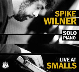 Spike Wilner Solo Piano - Live At Smalls