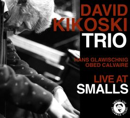David Kikoski Trio - Live At Smalls