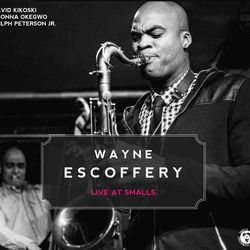 Wayne Escoffery Quartet - Live At Smalls
