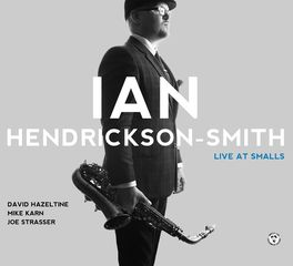 Ian Hendrickson-Smith Quartet - Live At Smalls