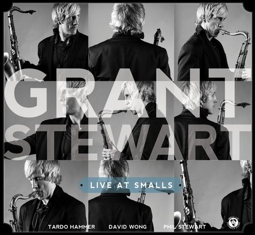 Grant Stewart Quartet - Live At Smalls