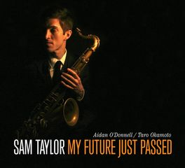 Sam Taylor – My Future Just Passed