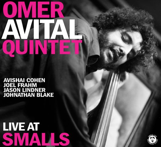 Omer Avital Group - Live At Smalls