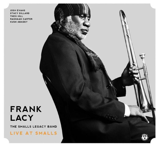 Frank Lacy & The Legacy Band - Live At Smalls