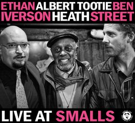 "Ethan Iverson, Albert ""Tootie"" Heath, Ben Street - Live At Smalls"