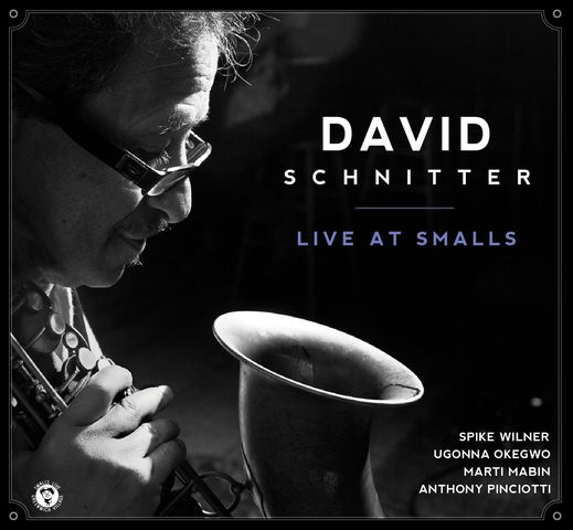 David Schnitter Quartet - Live At Smalls