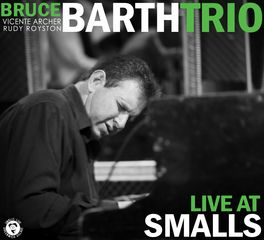 Bruce Barth Trio - Live At Smalls