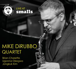 Mike DiRubbo Quartet - Live at Smalls