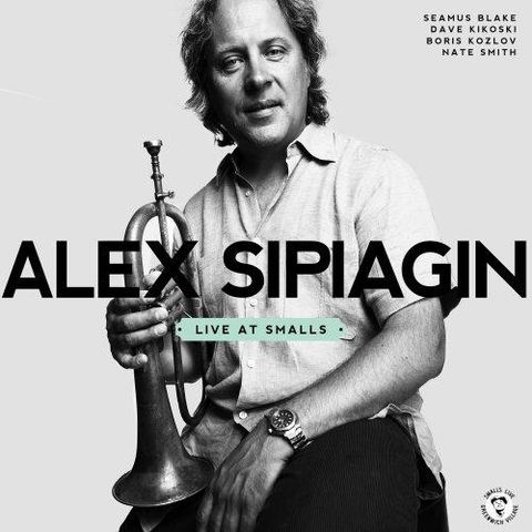 Alex Sipiagin - Live At Smalls