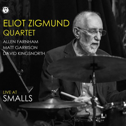 Eliot Zigmund Quartet - Live at Smalls