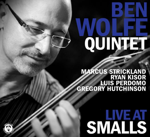 Ben Wolfe Quintet - Live At Smalls